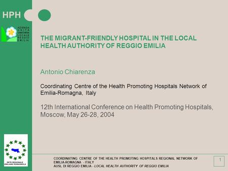 HPH COORDINATING CENTRE OF THE HEALTH PROMOTING HOSPITALS REGIONAL NETWORK OF EMILIA-ROMAGNA - ITALY AUSL DI REGGIO EMILIA - LOCAL HEALTH AUTHORITY OF.