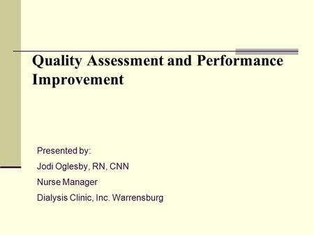 Quality Assessment and Performance Improvement