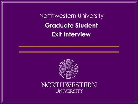 Graduate Student Exit Interview Northwestern University.