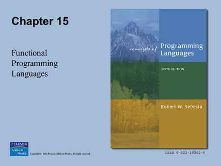 ISBN 0-321-19362-8 Chapter 15 Functional Programming Languages.