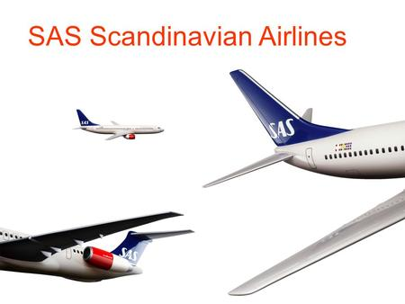 You've tried it the Dutch way. You've tried it the British way. You've tried it the Swiss way. Now try it the Scandinavian way. SAS Scandinavian Airlines.