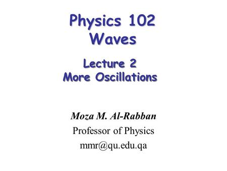 Moza M. Al-Rabban Professor of Physics