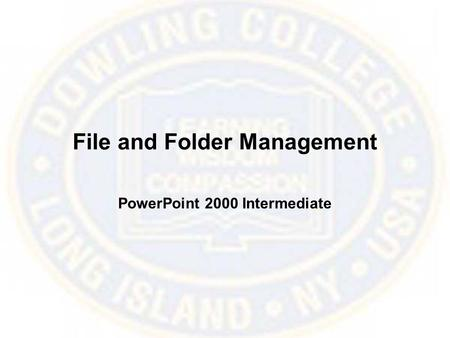 File and Folder Management PowerPoint 2000 Intermediate.