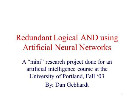 Redundant Logical AND using Artificial Neural Networks