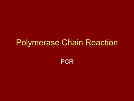 "Polymerase Chain Reaction PCR. ""PCR is one of those inventions like the internet, once you have used it, you cannot quite understand how people managed."