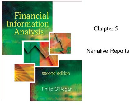 Chapter 5 Narrative Reports. Financial Information Analysis2 Copyright 2006 John Wiley & Sons Ltd Annual Report (AR) Principal means of communication.