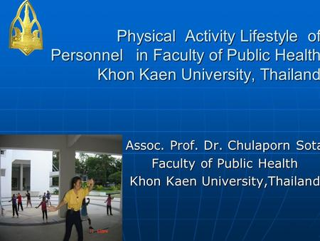 Physical Activity Lifestyle of Personnel in Faculty of Public Health Khon Kaen University, Thailand Physical Activity Lifestyle of Personnel in Faculty.