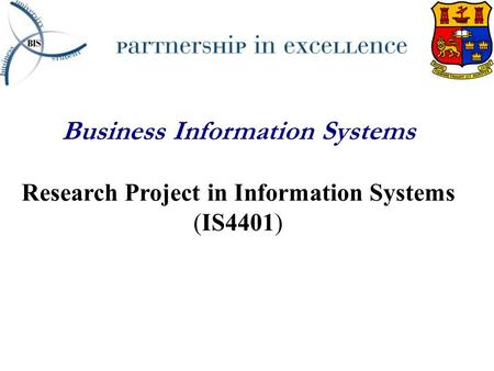 Business Information Systems Research Project in Information Systems (IS4401)
