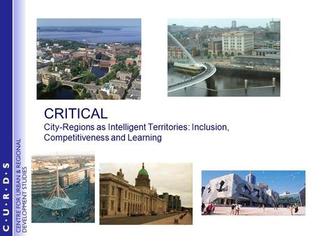 CRITICAL City-Regions as Intelligent Territories: Inclusion, Competitiveness and Learning.