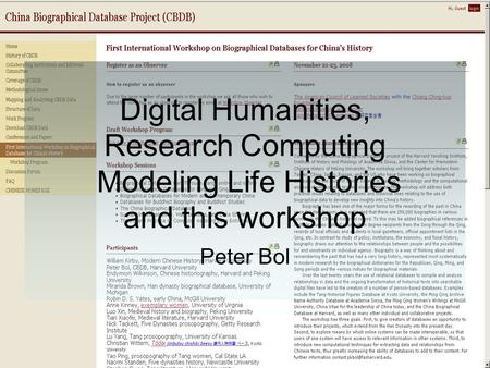 Digital Humanities, Research Computing Modeling Life Histories and this workshop Peter Bol.
