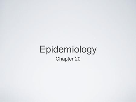 Epidemiology Chapter 20.