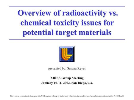 Overview of radioactivity vs. chemical toxicity issues for Overview of radioactivity vs. chemical toxicity issues for potential target materials presented.