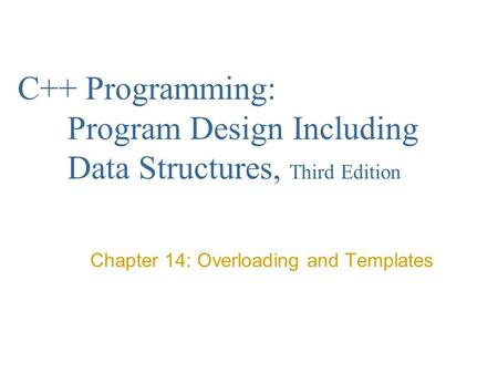 Chapter 14: Overloading and Templates