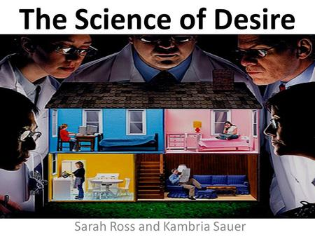 The Science of Desire Sarah Ross and Kambria Sauer.