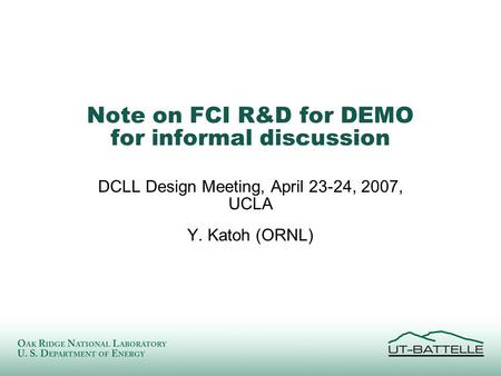 Note on FCI R&D for DEMO for informal discussion DCLL Design Meeting, April 23-24, 2007, UCLA Y. Katoh (ORNL)