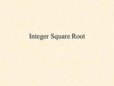Integer Square Root.