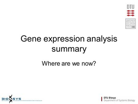 Gene expression analysis summary Where are we now?