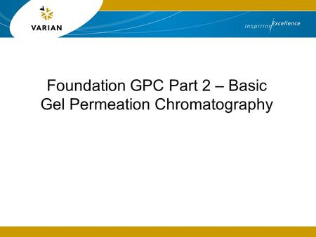 Foundation GPC Part 2 – Basic Gel Permeation Chromatography