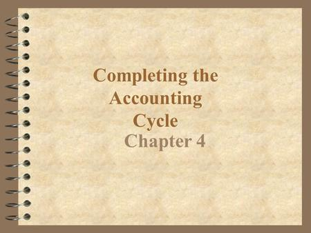 Completing the Accounting Cycle Chapter 4 Prepare an accounting work sheet. Objective 1.