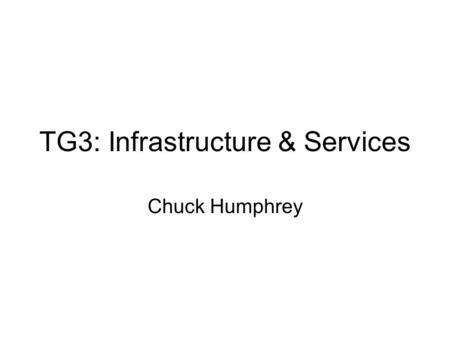 TG3: Infrastructure & Services Chuck Humphrey. Virtual Community Network Grid Scientific Data Virtual Community Network Grid Scientific Data Virtual Laboratories.