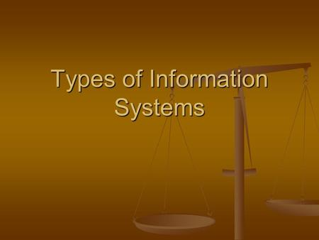 Types of Information Systems. Contemplative Questions What are the 4 types of information systems? What are the 4 types of information systems? How are.