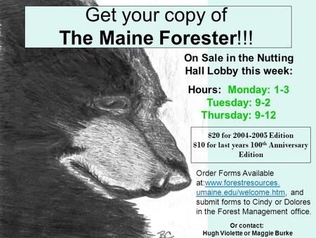 Order Forms Available at:www.forestresources. umaine.edu/welcome.htm, and submit forms to Cindy or Dolores in the Forest Management office.www.forestresources.