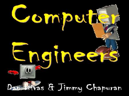 Computer engineering is the design, construction, implementation, and maintenance of computers and computer- controlled experiments.