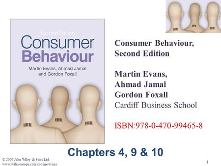 Chapters 4, 9 & 10 Consumer Behaviour, Second Edition Martin Evans,
