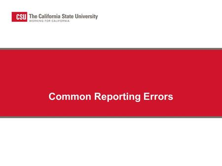 Common Reporting Errors. Identified by the SCO in Prior Years – Legal SCO recognizes revenues only for current year and prior year. Anything older than.