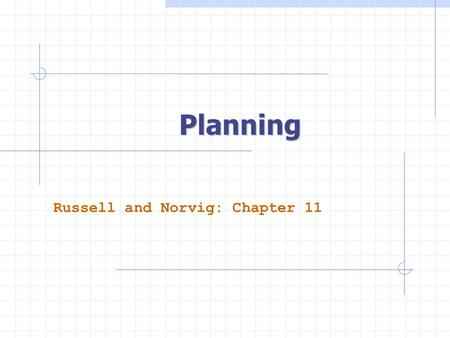 Planning Russell and Norvig: Chapter 11. Planning Agent environment agent ? sensors actuators A1A2A3.