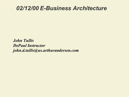 02/12/00 E-Business Architecture