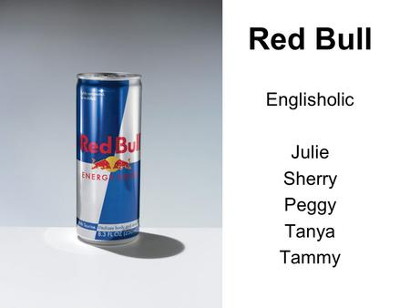 Red Bull Englisholic Julie Sherry Peggy Tanya Tammy.