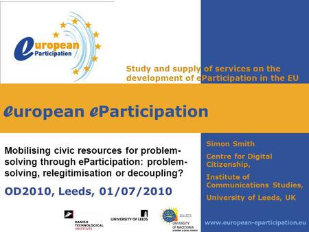 E uropean e Participation Study and supply of services on the development of eParticipation in the EU Mobilising civic resources for problem- solving through.