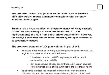 Swed Gov't cost ben 970203 1 Summary (I) The proposed levels of sulphur in EU petrol for 2000 will make it difficult to further reduce automobile emissions.