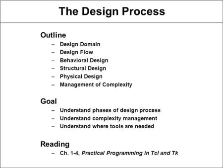 The Design Process Outline Goal Reading Design Domain Design Flow