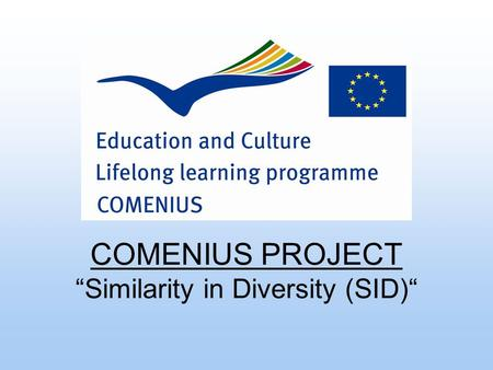 "COMENIUS PROJECT ""Similarity in Diversity (SID)"""