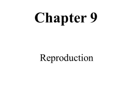 Chapter 9 Reproduction. Its sexual Its limbic Considerations Sex Potency/impotency Fertility/infertility Carrier detection Amniocentesis Behavior Survival.