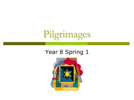 Pilgrimages Year 8 Spring 1. Task  Why do people go on Pilgrimages?  Compare and contrast a Christian pilgrimage with at least one other religions'