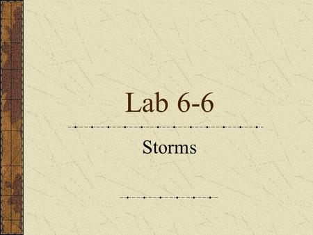 Lab 6-6 Storms Vocabulary Prevailing westerlies- typical west wind at this latitude. Trade winds- prevailing wind from east below florida's lat. Jet.