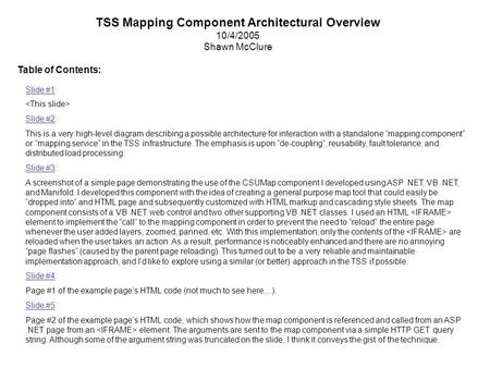 TSS Mapping Component Architectural Overview 10/4/2005 Shawn McClure Slide #1: Slide #2: This is a very high-level diagram describing a possible architecture.