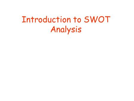 Introduction to SWOT Analysis. What is SWOT? It is a planning tool used to identify Strengths, Weaknesses, Opportunities and Threats involved in a business.