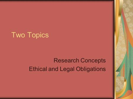 Two Topics Research Concepts Ethical and Legal Obligations.