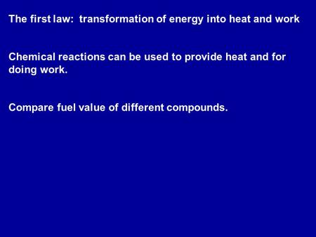 The first law:  transformation of energy into heat and work