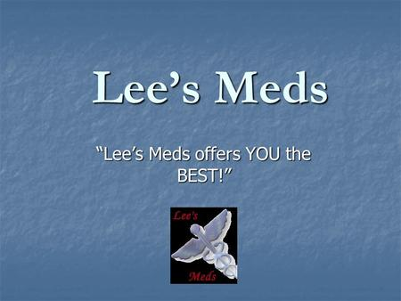 "Lee's Meds ""Lee's Meds offers YOU the BEST!"". Fentanyl! We sell We sell Fentanyl! Used to treat moderate to severe pain!! Used to treat moderate to severe."