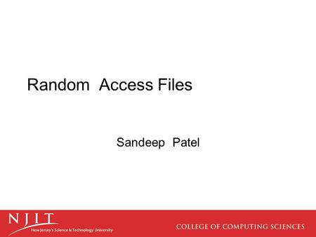 Random Access Files Sandeep Patel. Random Access Files Random access files are files in which records can be accessed in any order –Also called direct.
