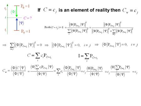 If is an element of reality then If then is an element of reality For dichotomic variables: