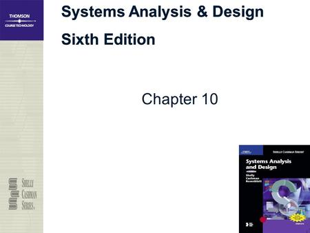 Systems Analysis & Design Sixth Edition Systems Analysis & Design Sixth Edition Chapter 10.