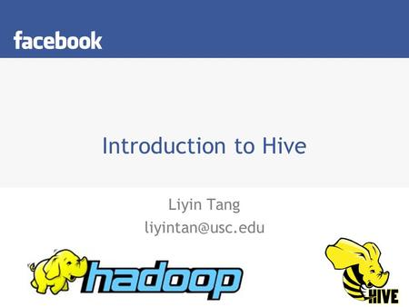 Introduction to Hive Liyin Tang