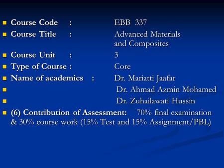 Course Code:EBB 337 Course Code:EBB 337 Course Title:Advanced Materials and Composites Course Title:Advanced Materials and Composites Course Unit:3 Course.