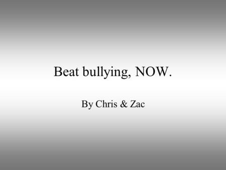 Beat bullying, NOW. By Chris & Zac. What do they do..? Beat bullying is the UK's leading anti-bullying charity and has been UK Charity of the Year for.
